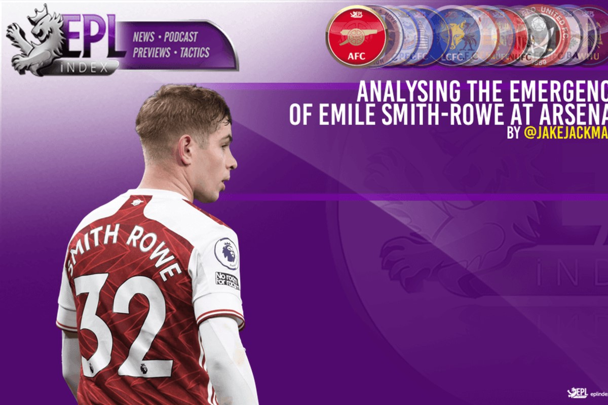 Analysing the emergence of Emile Smith-Rowe at Arsenal